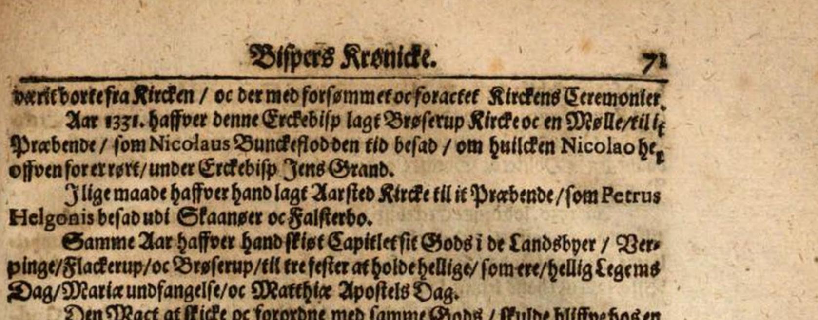 Den geistlige Histori offver alt Danmarckis Rige; det er en kort Krønicke hvorledis Bisperne sammesteds; ec den christelige Religion udi disse Lande er forfremmet; opvoxt oc forekommen indtil vor tid. Av Arrild Huitfeld, år 1653. Brösarp nämns på sida 71 som Brøserup.